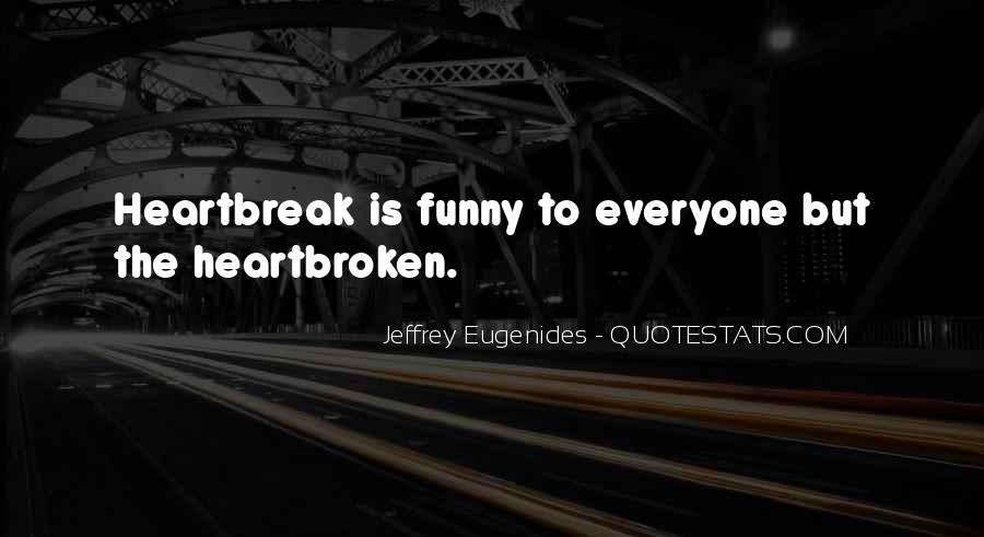 Funny Heartbreak Quotes #1865254