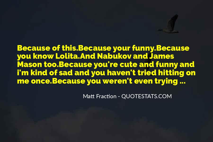 Funny I Love You Because Quotes #1547047