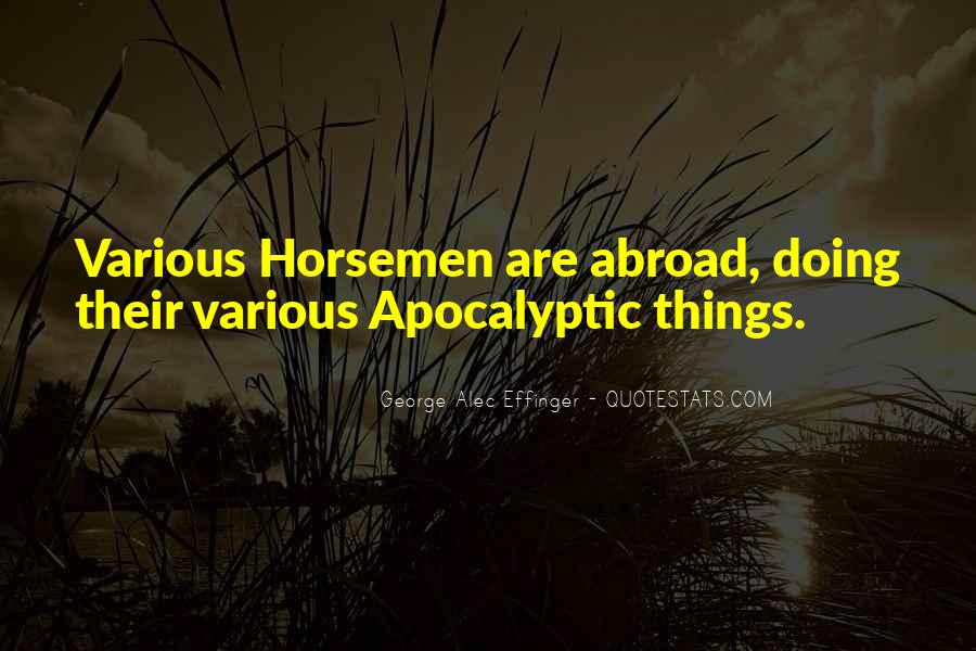 Quotes About The Four Horsemen Of The Apocalypse #143448
