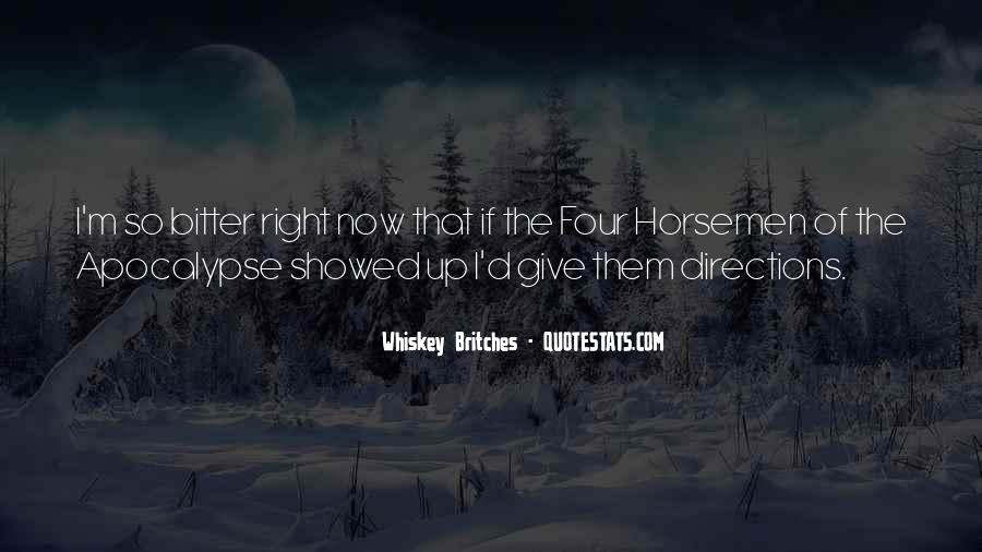 Quotes About The Four Horsemen Of The Apocalypse #1551613