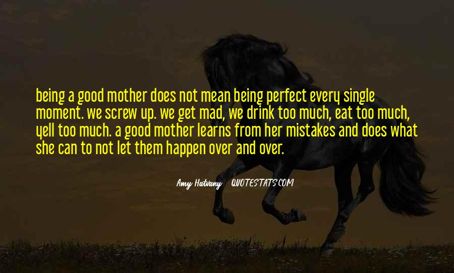 Quotes About Good Motherhood #1614143