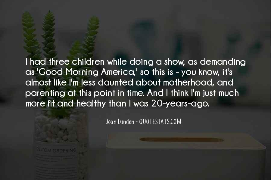 Quotes About Good Motherhood #313584