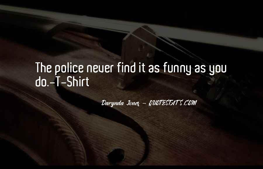 Funny Police Quotes #1441595