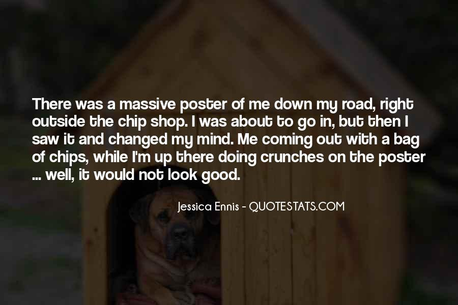 Quotes About Going Down The Right Road #233912
