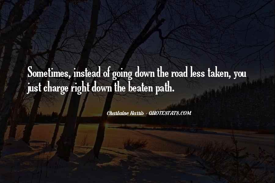 Quotes About Going Down The Right Road #264036