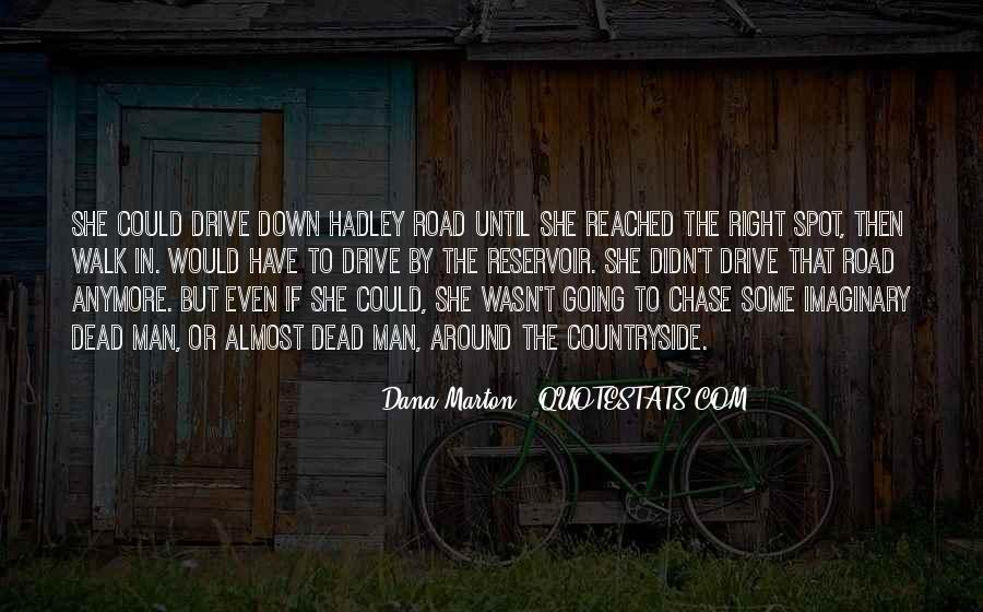Quotes About Going Down The Right Road #506384