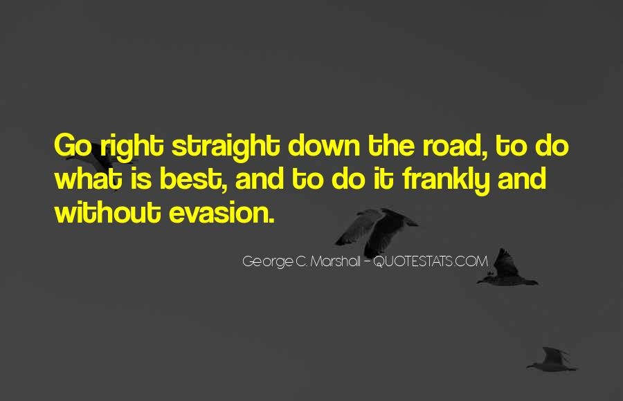 Quotes About Going Down The Right Road #546467