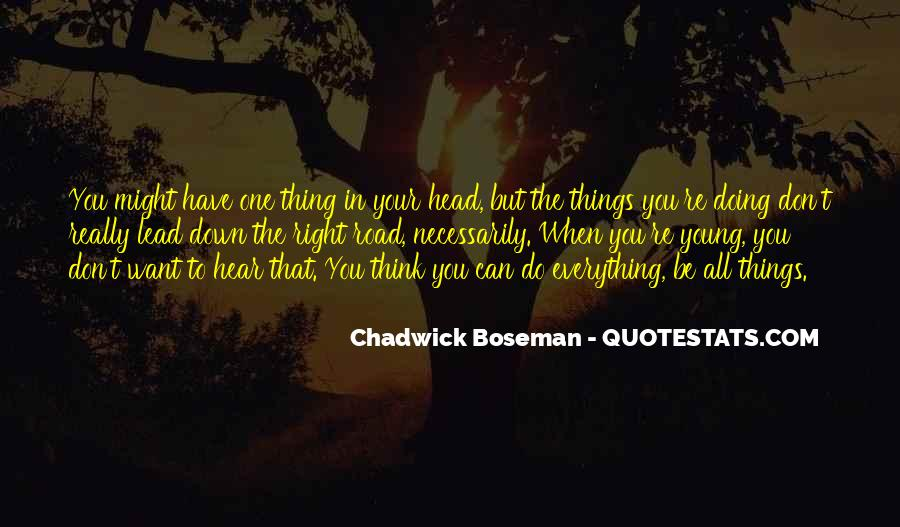 Quotes About Going Down The Right Road #884783