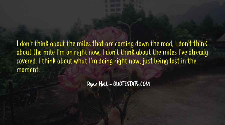 Quotes About Going Down The Right Road #902005