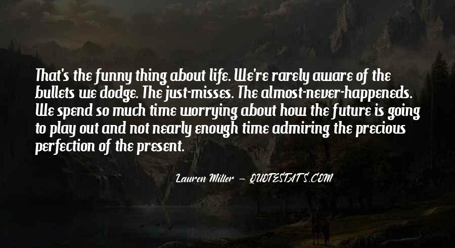 Funny Thing About Life Quotes #1439425
