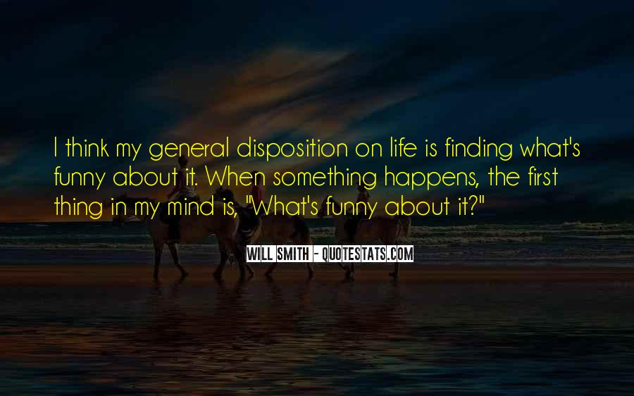 Funny Thing About Life Quotes #1556844