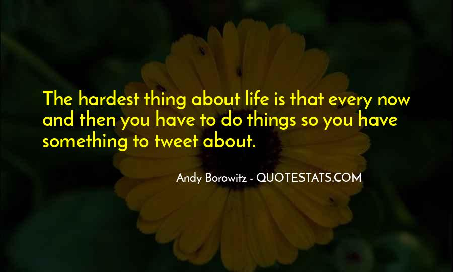 Funny Thing About Life Quotes #1655284