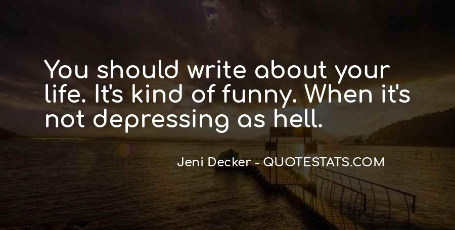Funny Thing About Life Quotes #2291