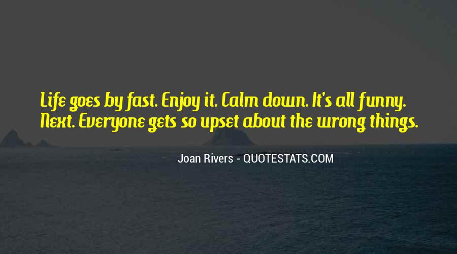Funny Thing About Life Quotes #265796