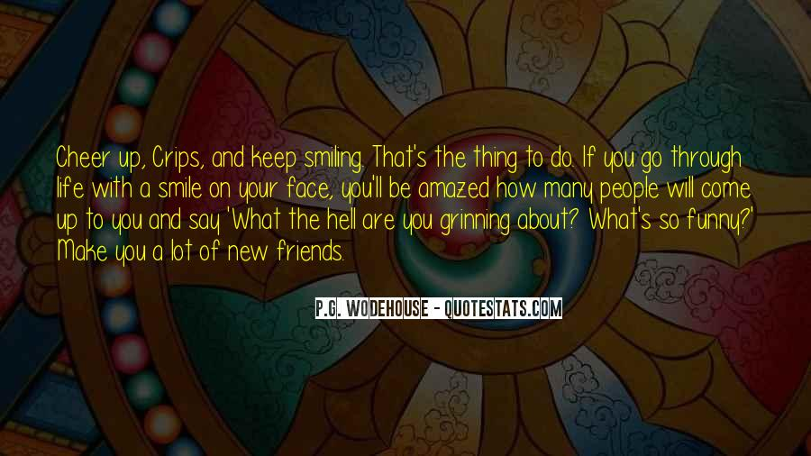 Funny Thing About Life Quotes #341750