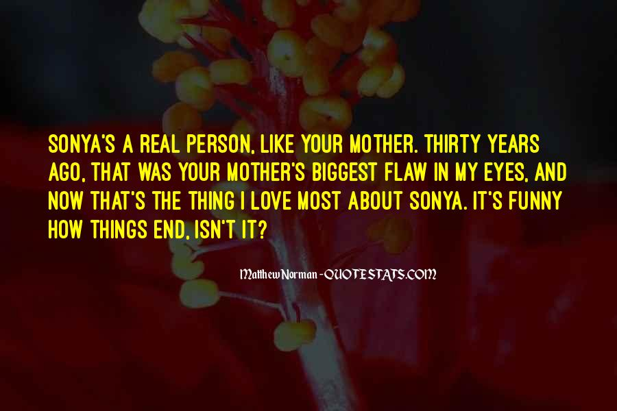Funny Thing About Life Quotes #441940