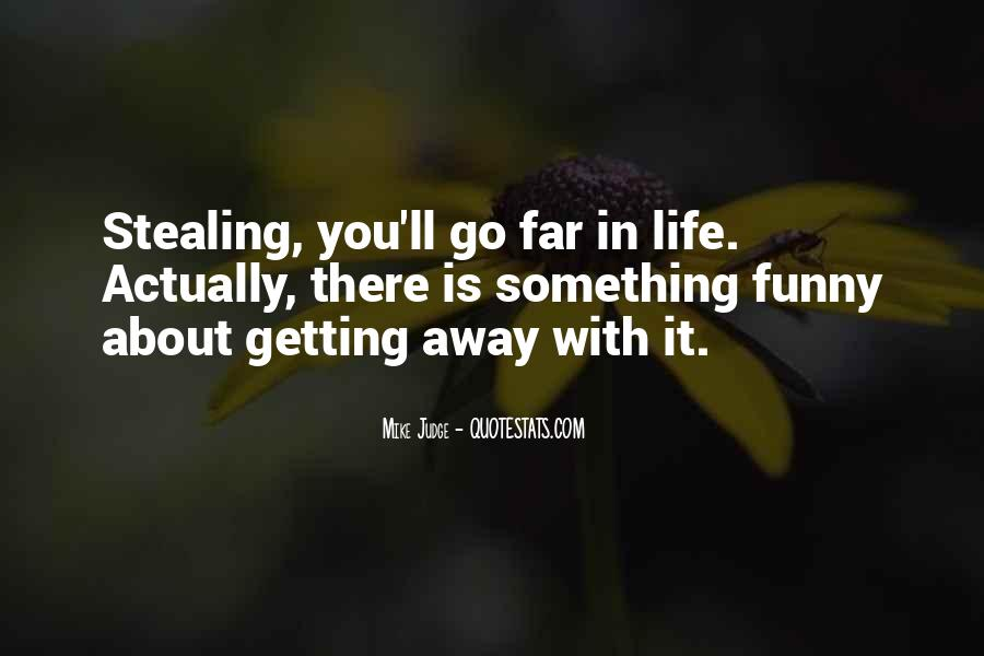 Funny Thing About Life Quotes #477949