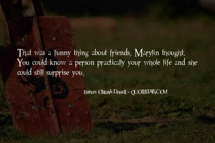Funny Thing About Life Quotes #557689