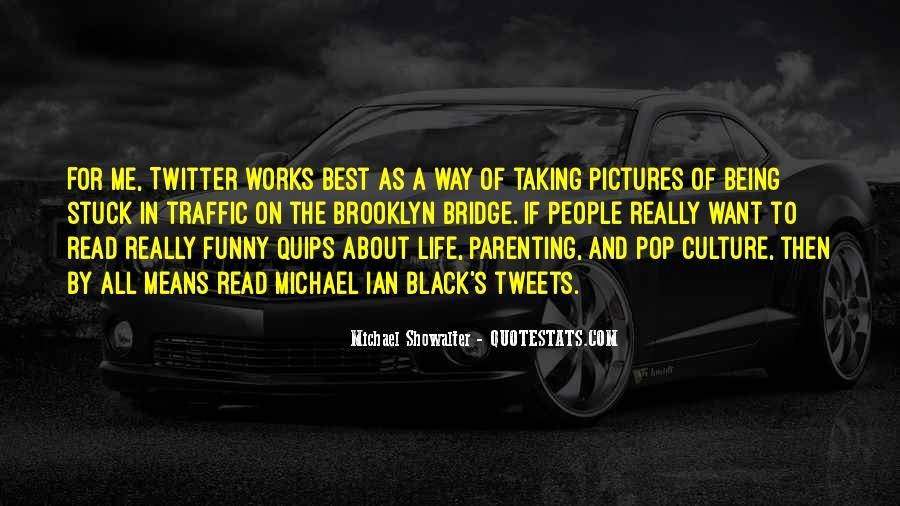 Funny Thing About Life Quotes #656654