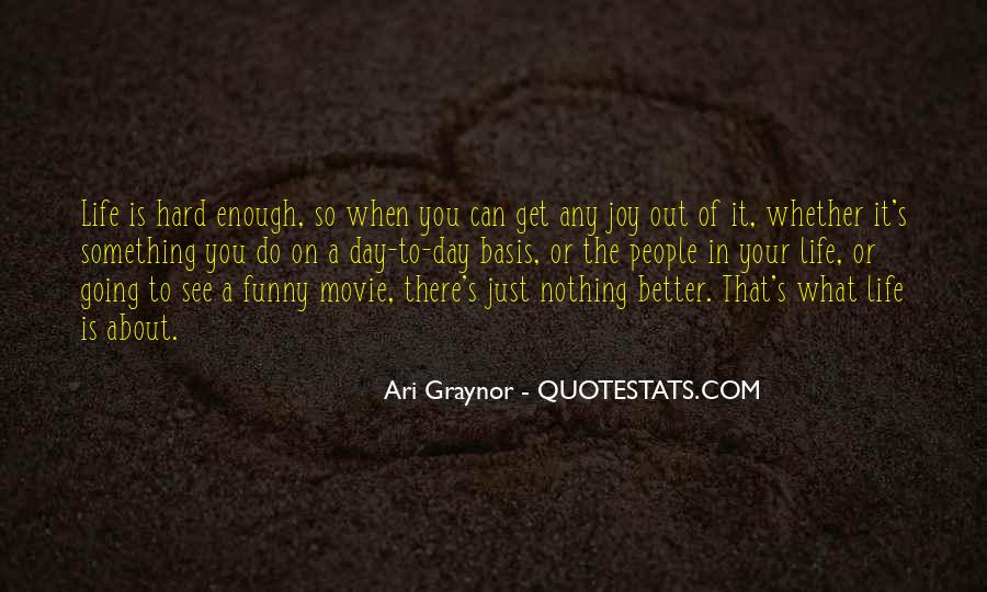 Funny Thing About Life Quotes #665970