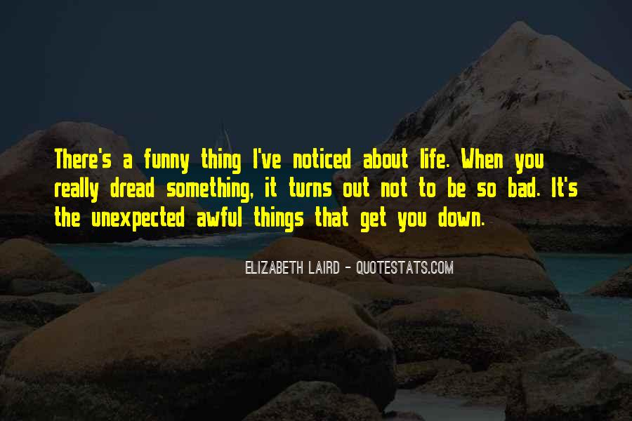 Funny Thing About Life Quotes #95916