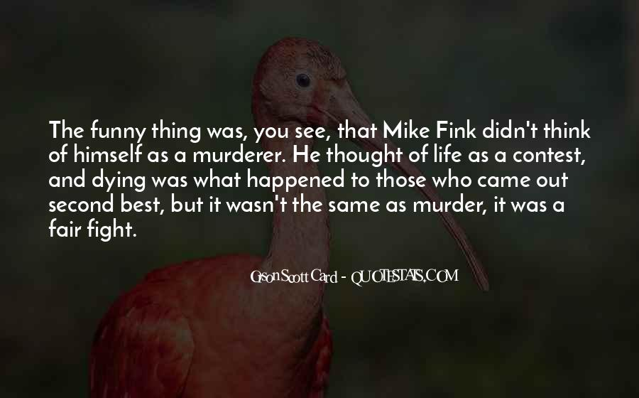 Funny Thing Happened Quotes #1787333