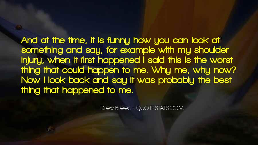 Funny Thing Happened Quotes #294458