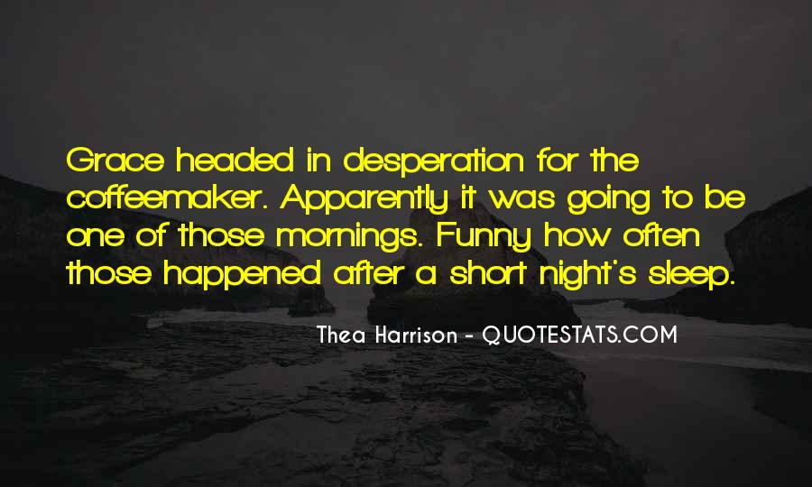 Funny Thing Happened Quotes #362644