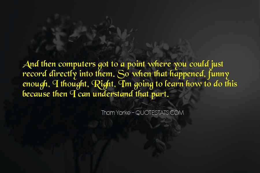 Funny Thing Happened Quotes #408656