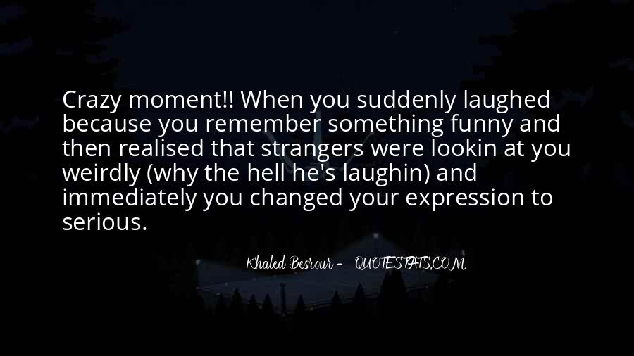 Funny Thing Happened Quotes #449845