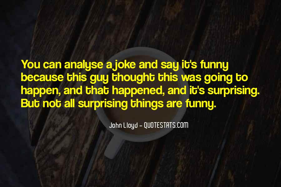 Funny Thing Happened Quotes #46592