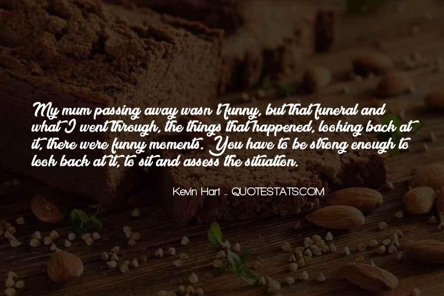 Funny Thing Happened Quotes #515175