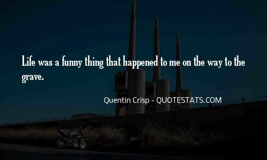 Funny Thing Happened Quotes #933967