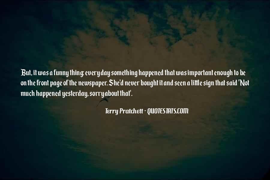 Funny Thing Happened Quotes #983541