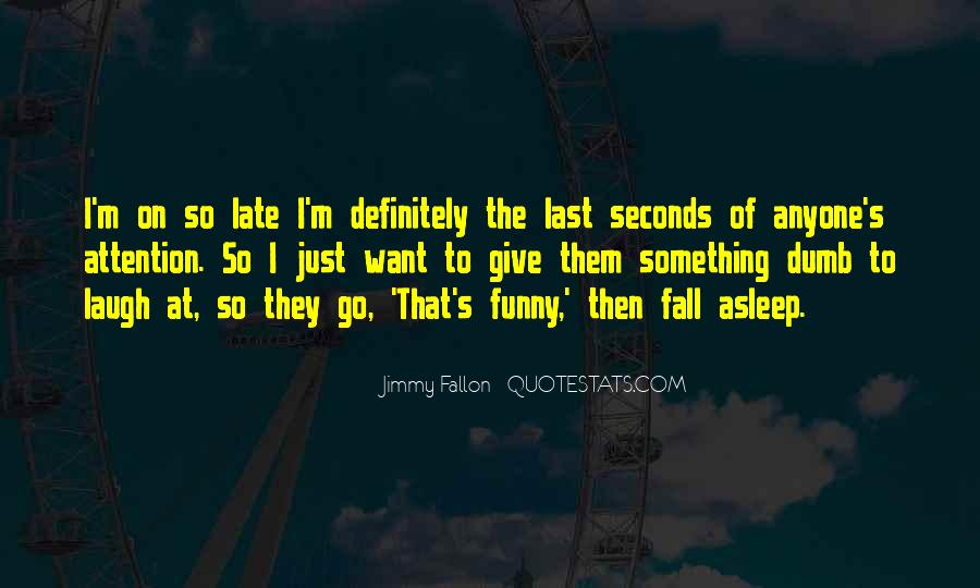 Funny Too Late Quotes #1652374
