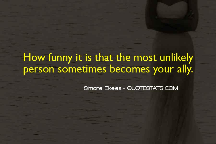Funny Unlikely Quotes #1257623