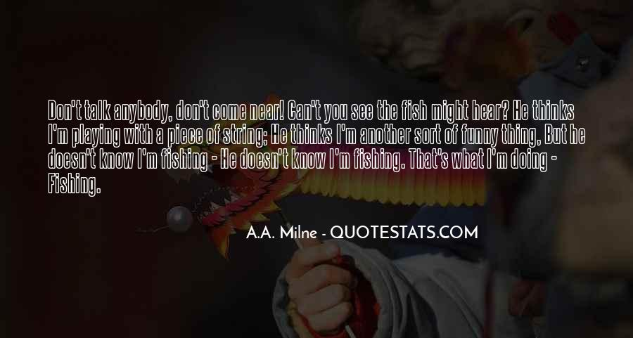 Funny What You Thinking Quotes #1482905