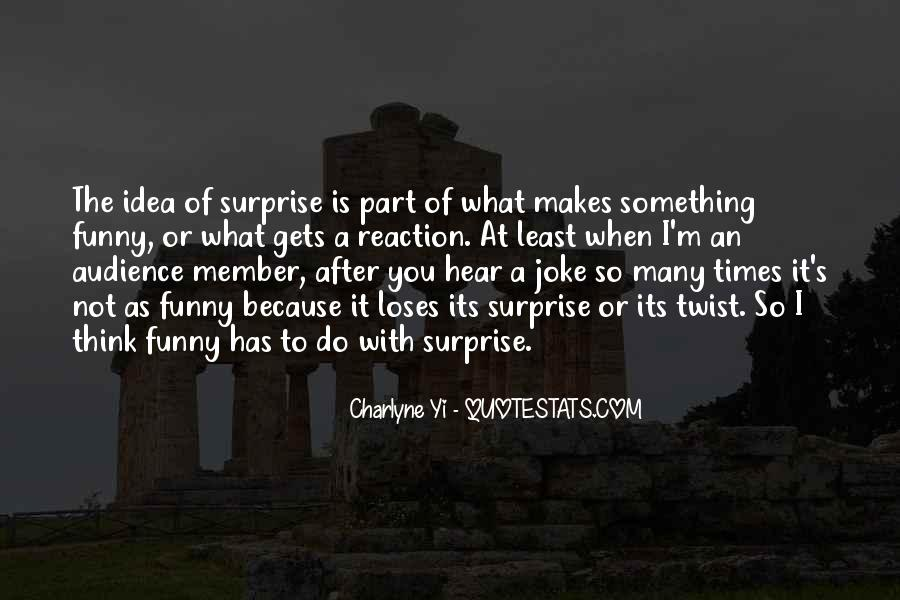 Funny What You Thinking Quotes #1776761