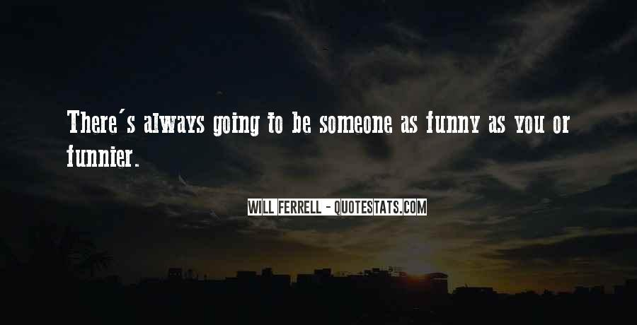 Funny Will Ferrell Quotes #1059083