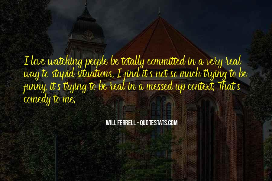 Funny Will Ferrell Quotes #1060218