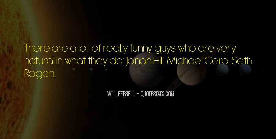 Funny Will Ferrell Quotes #1477648