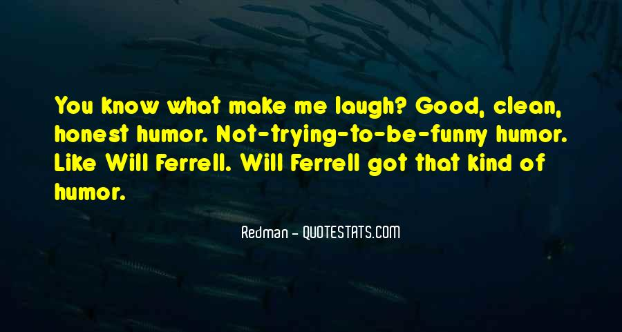 Funny Will Ferrell Quotes #862650