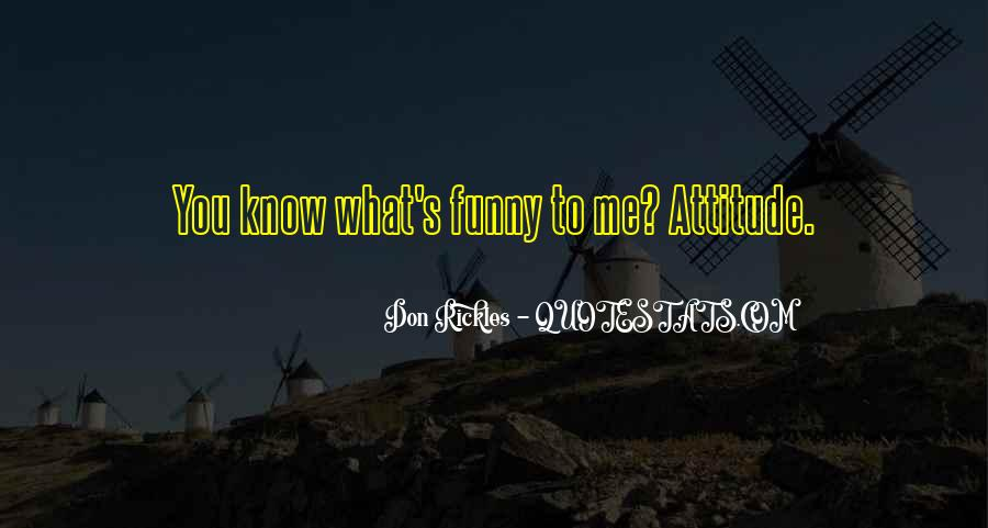 Funny With Attitude Quotes #1186879