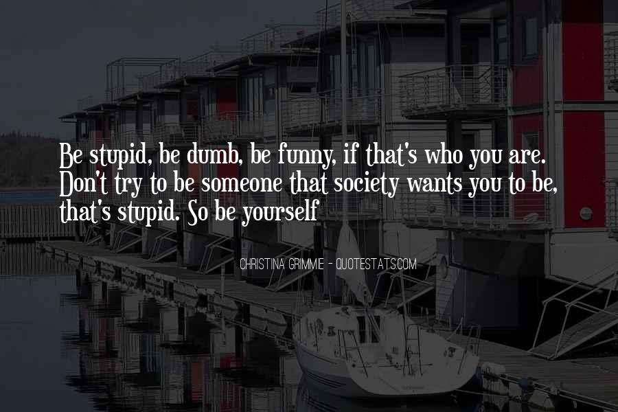 Funny You Are Stupid Quotes #305213