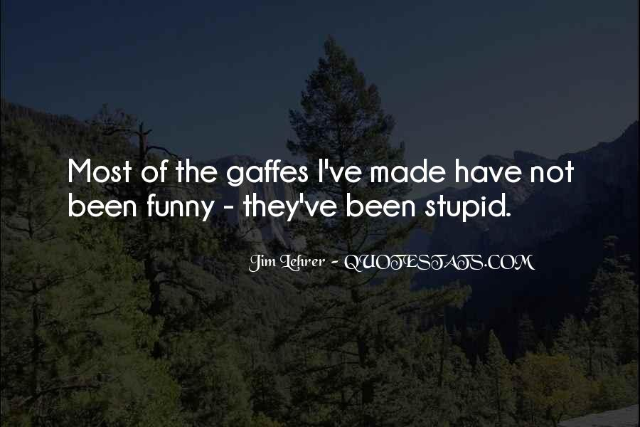 Funny You Are Stupid Quotes #441167