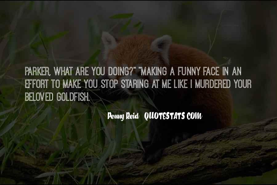 Funny Your Face Quotes #1117357