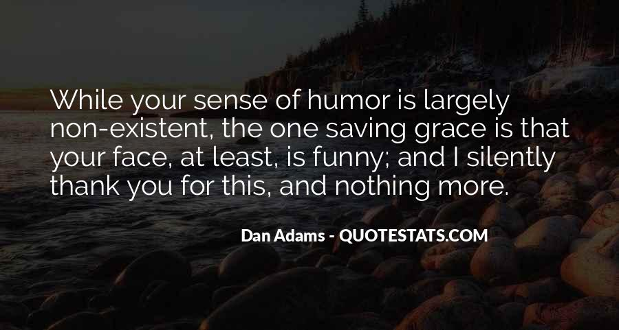 Funny Your Face Quotes #540855