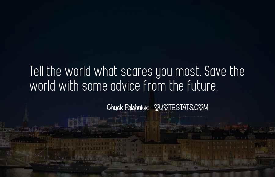 Future Scares Me Quotes #1282852