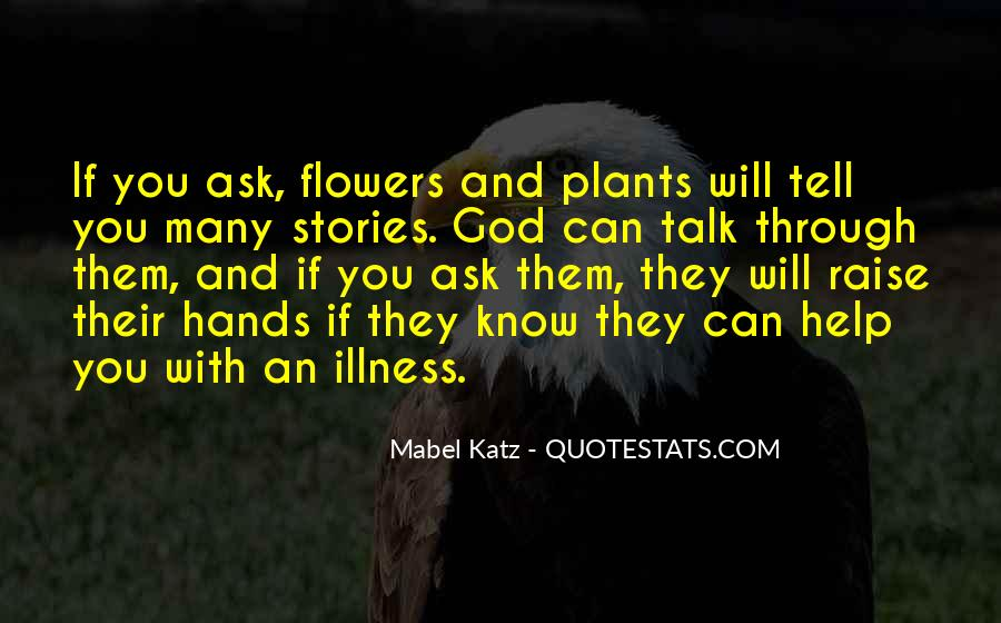Quotes About God And Flowers #1767149