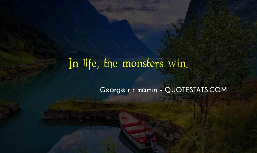 G R R Martin Quotes #889